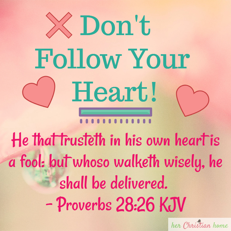 Don't Follow Your Heart!