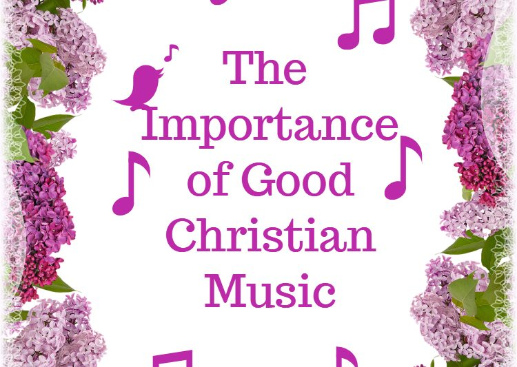 The Importance of Good Christian Music
