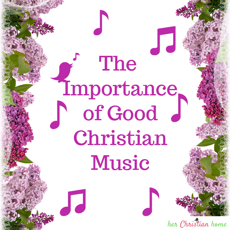 The Importance of Good Christian Music – Guest Post