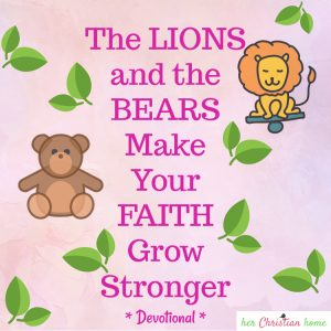 Lion and bear faith devotional #devotional