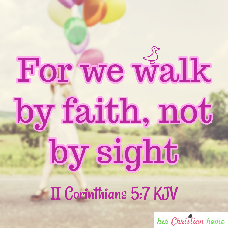 For we walk by faith not by sight II Corinthians 5:7 KJV #bibleverse #faith