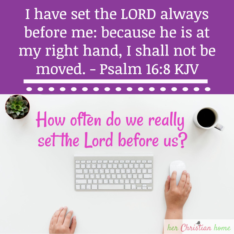 I have set the Lord always before me Psalm 16:8 KJV #bibleverses #psalms