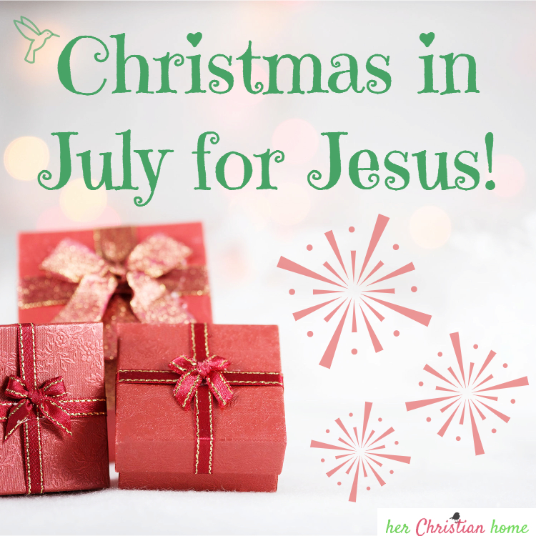 Christmas in July for Jesus