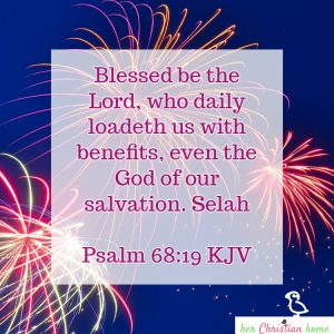Blessed be the Lord who daily loadeth us with benefits Psalms 68:19