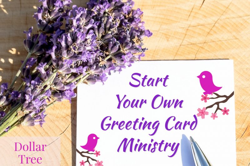 Start your own greeting card ministry with Dollar Tree greeting cards