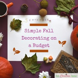 Simple Fall Decorating on a Budget