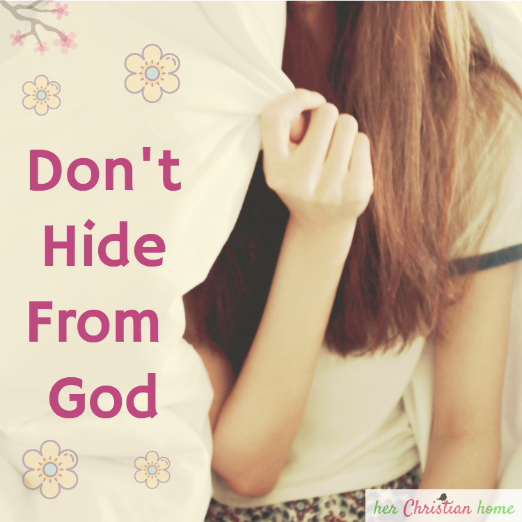 Don't hide from God #devotional