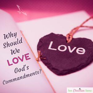Why Should We Love God's Commandments #devotional