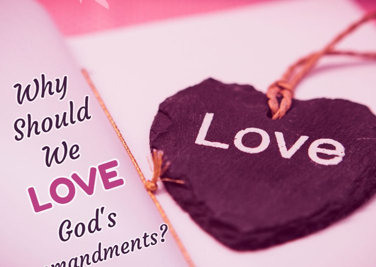 Why Should We Love God's Commandments #devotional