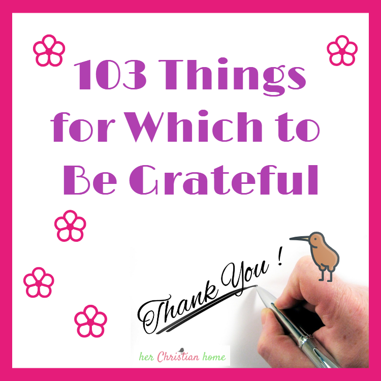 103 Things for Which to be Thankful