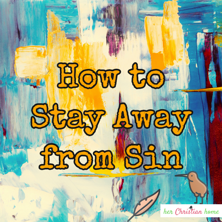 How to Stay Away From Sin