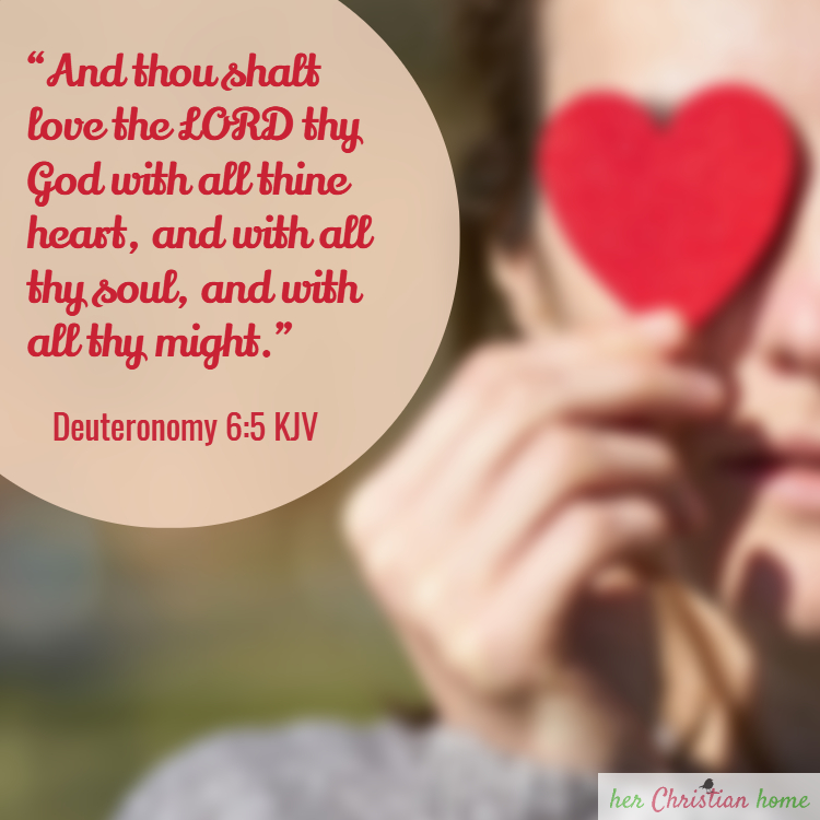 Thou Shalt Love the Lord thy God, Deuteronomy 6:5 KJV