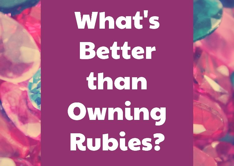 What's better than owning rubies - devotional
