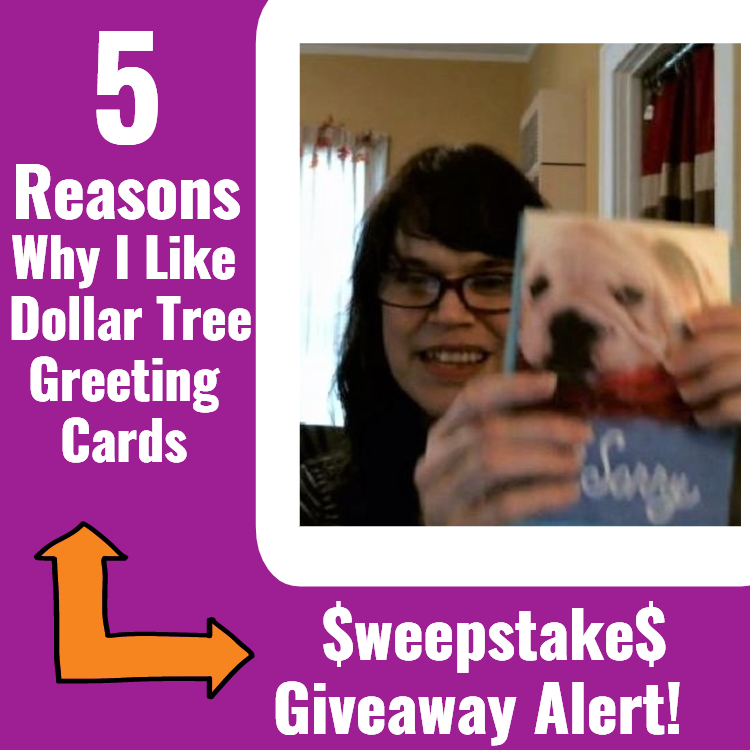 5 reasons why I like Dollar Tree Greeting Cards - Sweepstakes Giveaway Alert