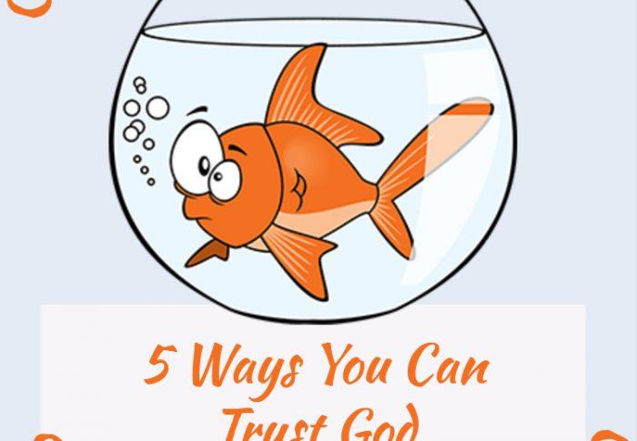 5 Ways You Can Trust God