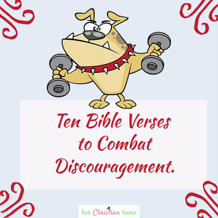 Ten Bible Verses to Combat Discouragement