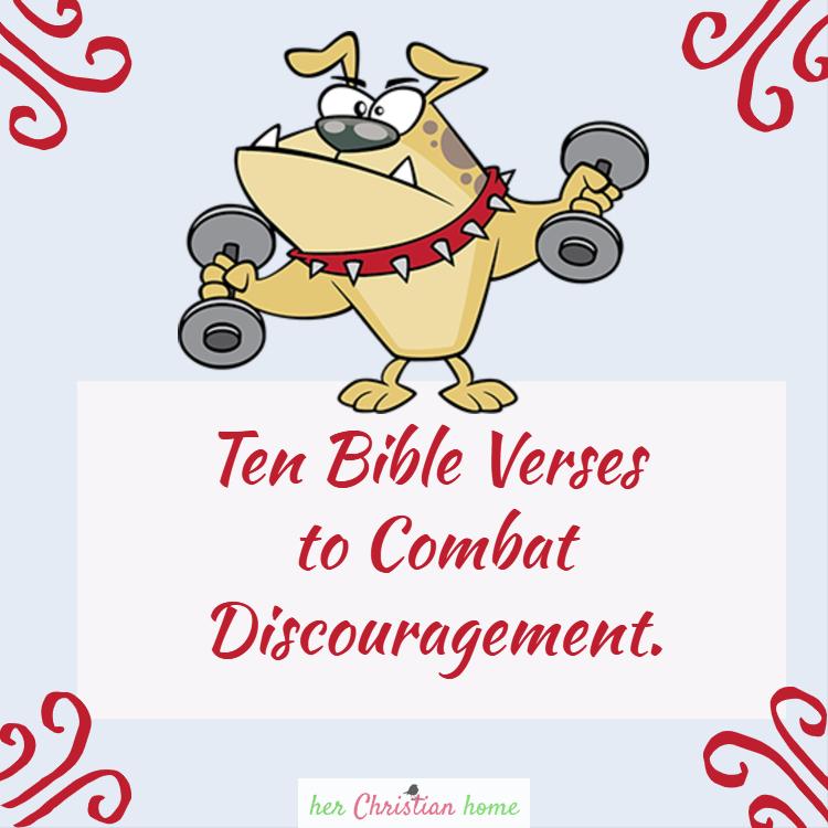 Ten Bible Verses to Combat Discouragement