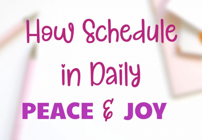 How to Schedule in Daily Peace and Joy