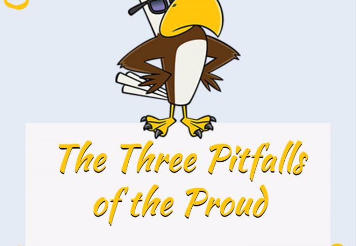 Three Pitfalls of the Proud