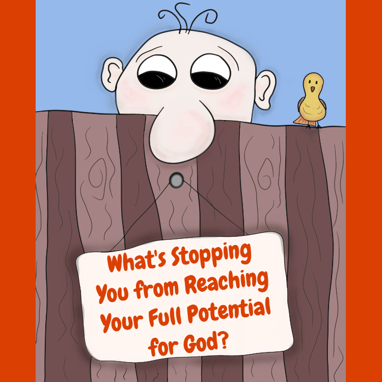 What's Stopping You From Reaching Your Full Potential for God