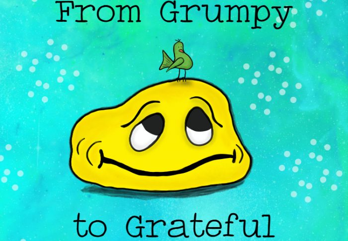 From Grumpy to Grateful – 5 Simple Ways to Change Your Attitude