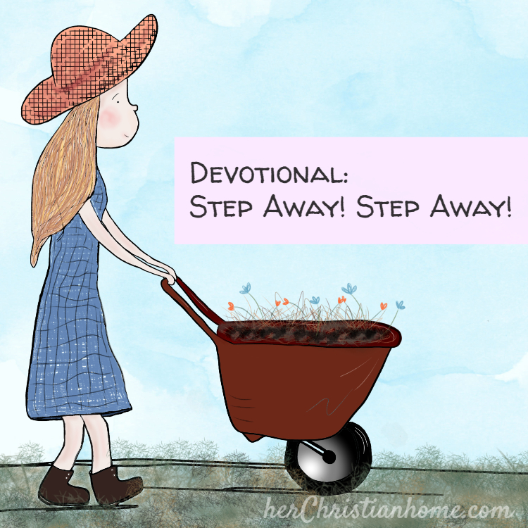 devotional image: step away step away