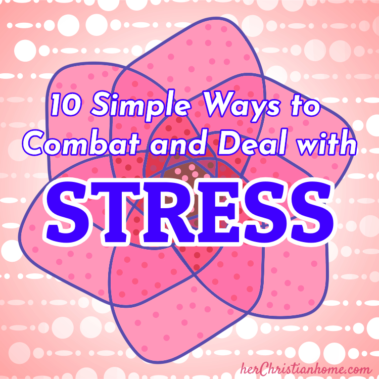Title Text: 10 Simple Ways to Combat and Deal with Stress