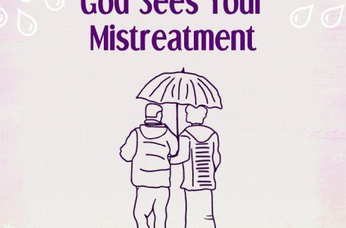 Image Title: God Sees Your Mistreatment - Devotional
