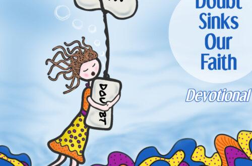 Doubt Sinks Your Faith - kjv women's devotional on doubting