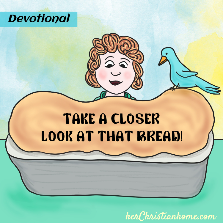take a closer look at that bread devotional image title