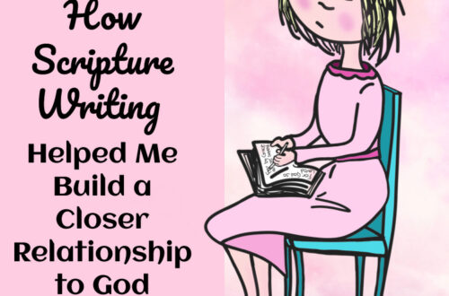 Devotional for Women - How Scripture Writing Helped Me Build a Closer Relationship with God - title image