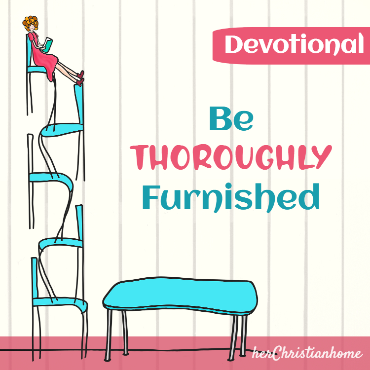 Be thoroughly furnished - kjv devotional