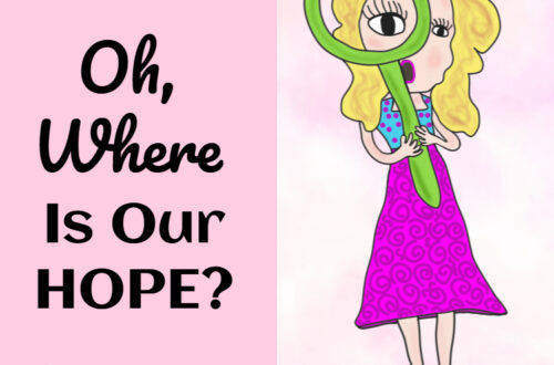 Devotional: Oh Where is Our Hope?