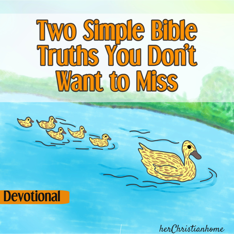Two Simple Bible Truths - Devotional