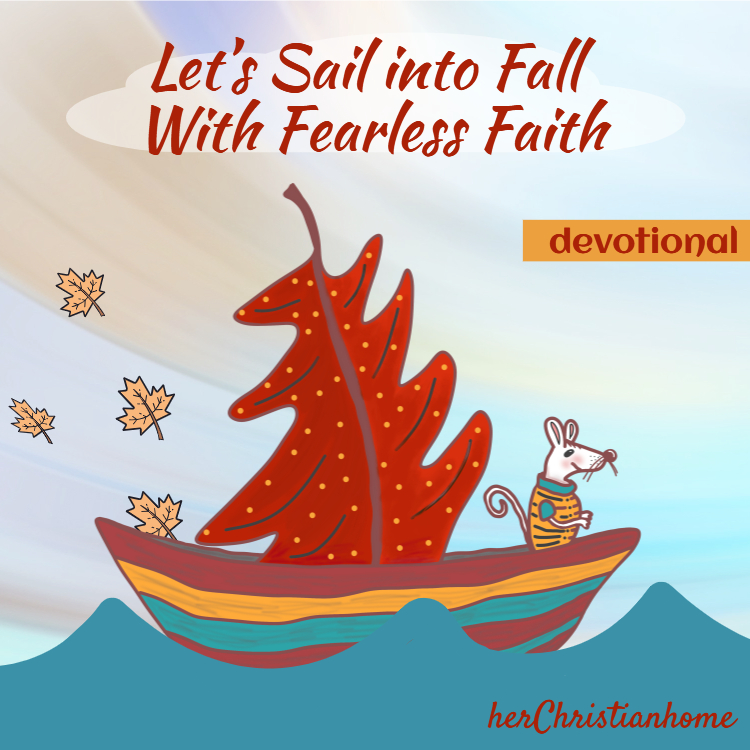 Let's sail into fall with fearless faith devotional