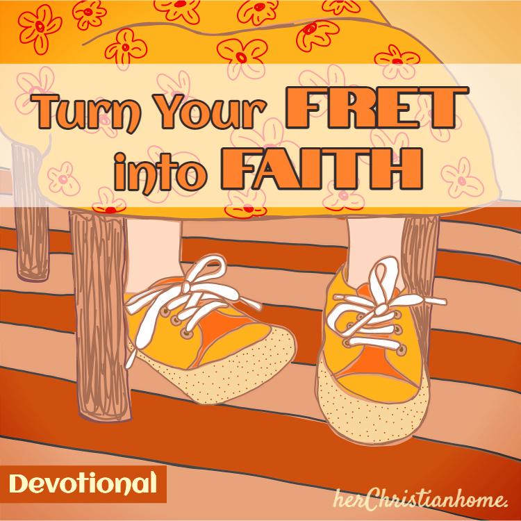 Turn Your Fret into Faith devotional for women